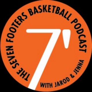 The 7 Footers Basketball Podcast With Jarod & Jenna.
