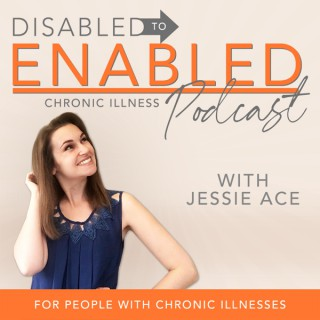The DISabled to ENabled podcast for people with chronic illnesses