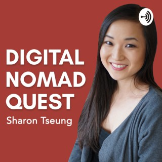 The Digital Nomad Quest Podcast with Sharon Tseung