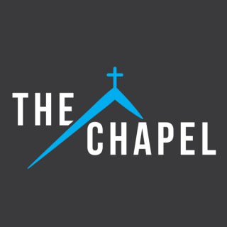 The Chapel Podcast
