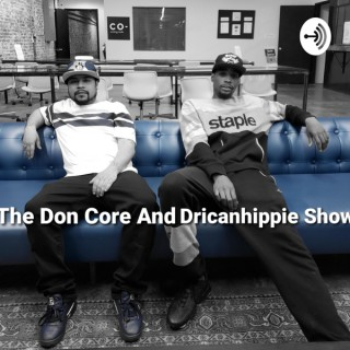 The Don Core and Dricanhippie Show