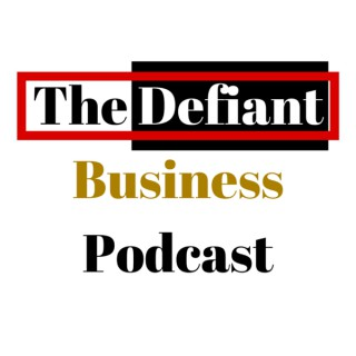 The Defiant Business Podcast