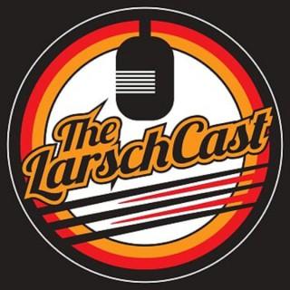The LarschCast
