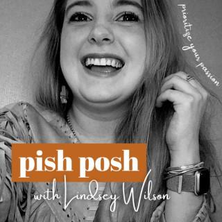 pish posh with Lindsey Wilson