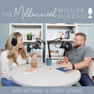 The Millennial Mission Podcast - Parenting, Personal Finance, and Purpose for the Christian Millennial Couple