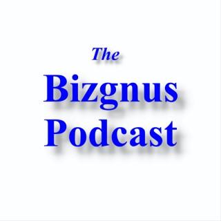 The Bizgnus Podcast