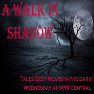 A Walk In Shadow