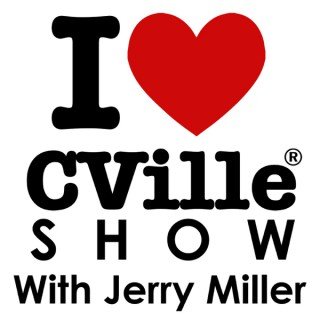 The I Love CVille Show With Jerry Miller!