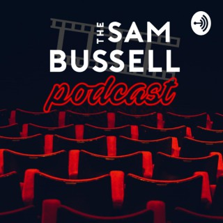 The Sam Bussell Podcast
