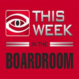 This Week in the Boardroom