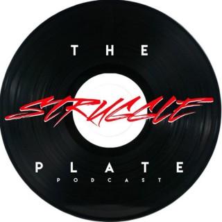 The Struggle Plate Podcast