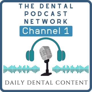 The Dental Podcast Network's Channel One