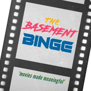 The Basement Binge