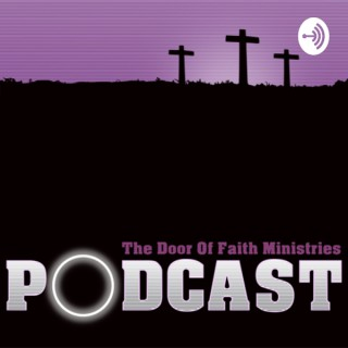 The Door of Faith Ministries Podcast