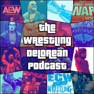 The Wrestling Delorean Podcast