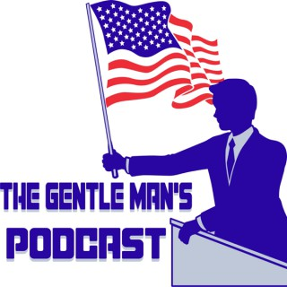 The Gentle Man's Podcast