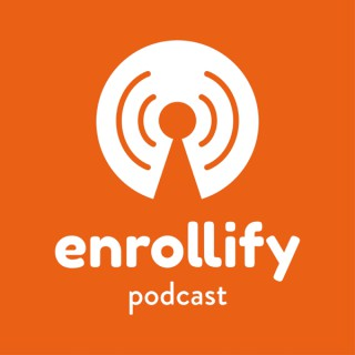 The Enrollify Podcast
