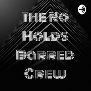 The No Holds Barred Crew