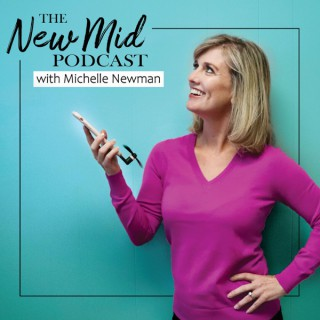 The New Mid Podcast with Michelle Newman