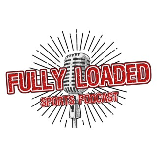The Fully Loaded Podcast