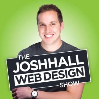 The Josh Hall Web Design Show