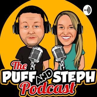 The Puff & Steph Podcast