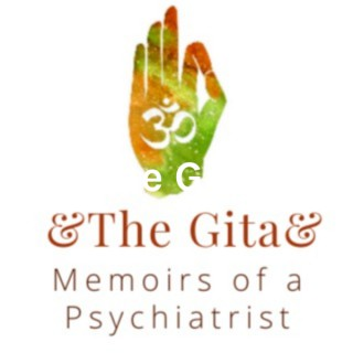 The Gita - Memoirs of a Psychiatrist