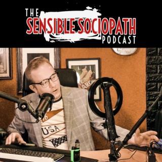 The Sensible Sociopath Podcast