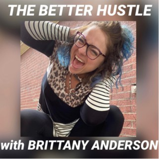 The Better Hustle with Brittany Anderson