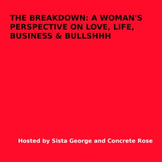 The Breakdown A Woman's Perspective