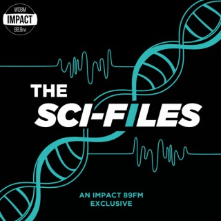 The Sci-Files on Impact 89FM