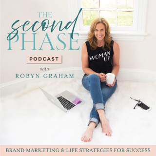 The Second Phase Podcast - Personal Branding & Brand Marketing and Life Strategies for Success for Female Entrepreneurs