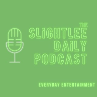 The Slightlee Daily Podcast