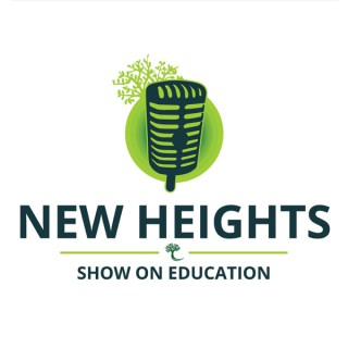 New Heights Show on Education