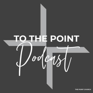 The Point Church - Sermons