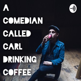 A Comedian Called Carl Drinking Coffee