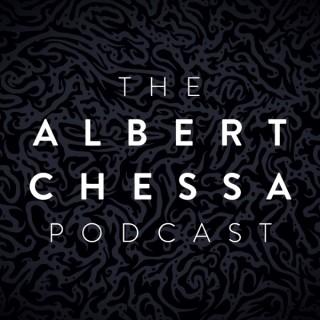 The Albert Chessa Podcast