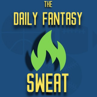 The Daily Fantasy Sweat Podcast