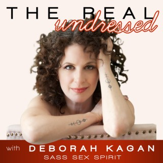 The Real Undressed with Deborah Kagan