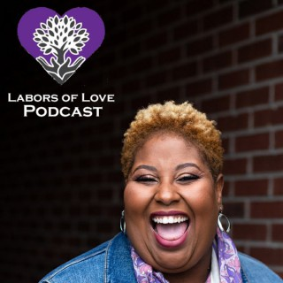 The Labors of Love Podcast