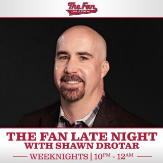 The Fan Late Night with Shawn Drotar