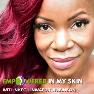 The Empowered in My Skin Podcast