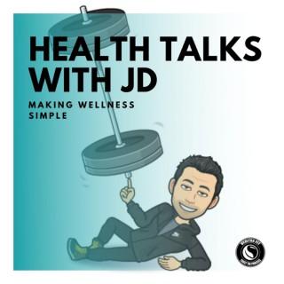 Health Talks With JD