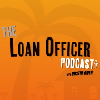 The Loan Officer Podcast