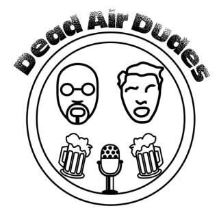 The Dead Air Dudes