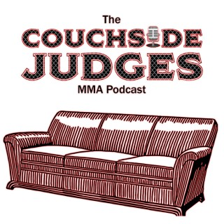 The Couchside Judges MMA Podcast