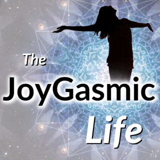 The JoyGasmic Life