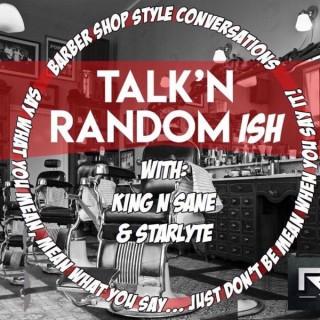 talk'n random ish