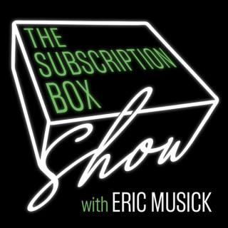 The Subscription Box Show