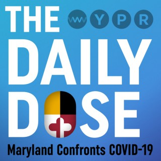 The Daily Dose: Maryland Confronts COVID-19